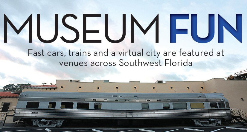 Museum Fun Fort Myers Florida Weekly